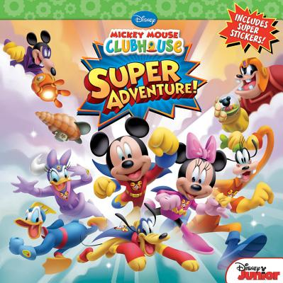 Super Adventure! - Disney Book Group, and Scollon, Bill
