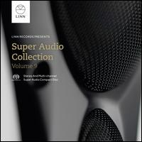 Super Audio Collection, Vol. 9 - Alfredo Bernardini (oboe); Andrew Foster-Williams (bass); Barb Jungr (vocals); Cecilia Bernardini (violin);...