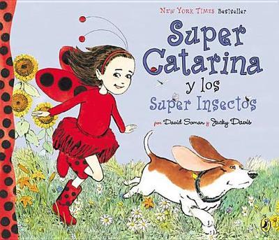 Super Catarina y los Super Insectos - Soman, David, and Davis, Jacky (Illustrator)