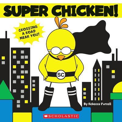 Super Chicken! - Purcell, Rebecca
