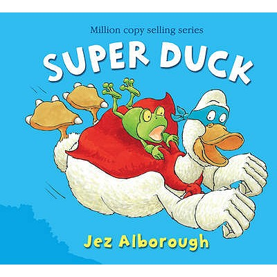 Super Duck - Alborough, Jez, and Enfield, Harry (Read by)