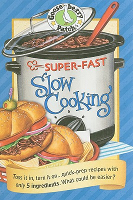 Super-Fast Slow Cooking - Gooseberry Patch (Creator)