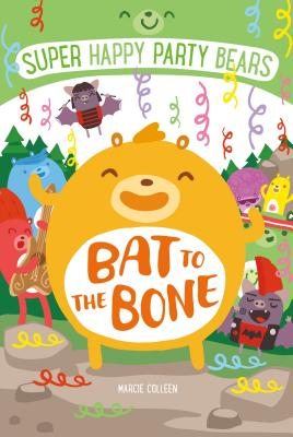 Super Happy Party Bears: Bat to the Bone - Colleen, Marcie