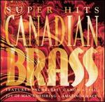 Super Hits: Canadian Brass - Canadian Brass