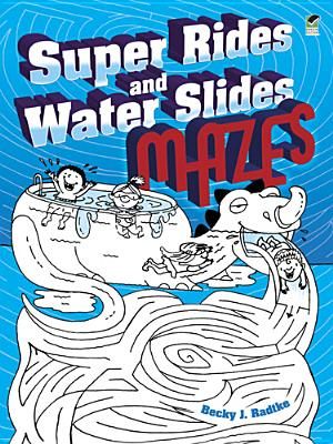 Super Rides and Water Slides Mazes - Radtke, Becky J.