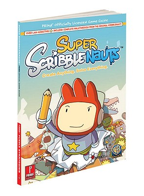 Super Scribblenauts: Prima's Official Game Guide - Prima Games, and Searle, Mike, and Eschenbacher, Eve