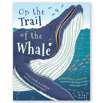 Super Search Adventure on the Trail of the Whale - De la Bedoyere, Camilla