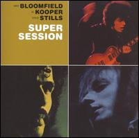Super Session [Bonus Tracks] - Mike Bloomfield / Al Kooper / Stephen Stills