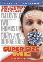 Super Size Me [6 1/2 Anniversary Special Edition] - Morgan Spurlock
