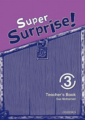 Super Surprise!: 3: Teacher's Book - Reilly, Vanessa, and Mohamed, Sue