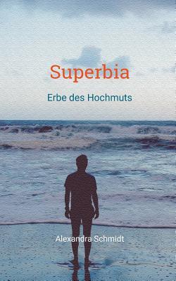 Superbia - Schmidt, Alexandra