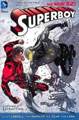 Superboy Volume 2: Extraction TP (The New 52) - Silva, R. B. (Artist), and Lobdell, Scott