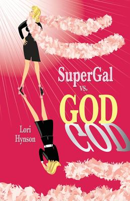 Supergal vs. God - Hynson, Lori