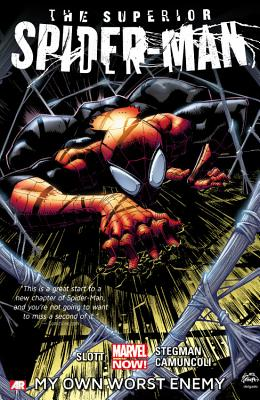 Superior Spider-man - Volume 1: My Own Worst Enemy (marvel Now) - Slott, Dan, and Stegman, Ryan (Artist)