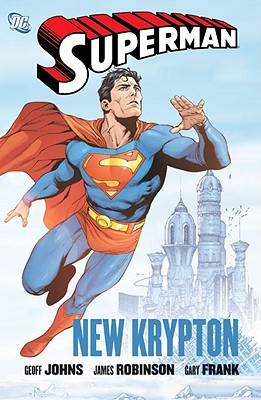 Superman: New Krypton Vol. 1 - Johns, Geoff, and Robinson, James