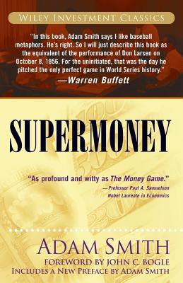 Supermoney - Smith, Adam, and Bogle, John C (Foreword by)