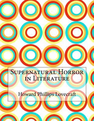 Supernatural Horror in Literature - Lovecraft, Howard Phillips
