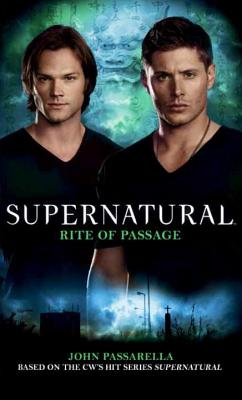 Supernatural: Rite of Passage - Passarella, John