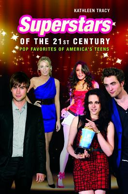 Superstars of the 21st Century: Pop Favorites of America's Teens - Tracy, Kathleen A.