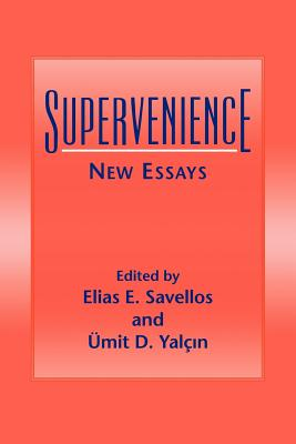 Supervenience: New Essays - Savellos, Elias E (Editor), and Yalcin, Umit D (Editor)
