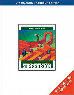 Supervision: Concepts and Practices of Management - Leonard, Edwin