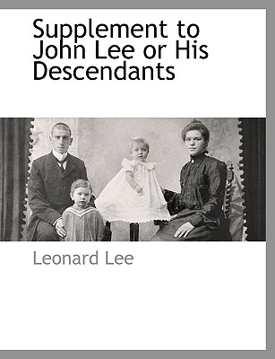 Supplement to John Lee or His Descendants - Lee, Leonard