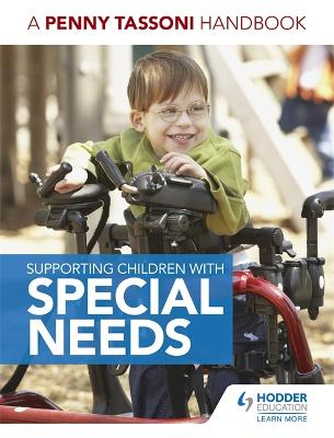 Supporting Children with Special Needs: A Penny Tassoni Handbook - Tassoni, Penny