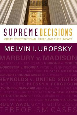 Supreme Decisions, Combined Volume: Great Constitutional Cases and Their Impact - Urofsky, Melvin I