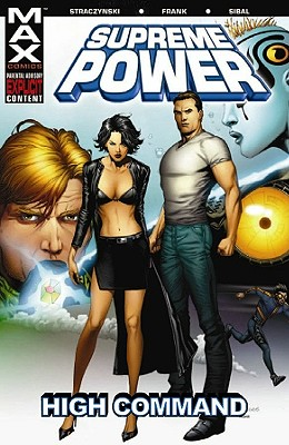 Supreme Power Vol.3: High Command - Straczynski, J. Michael (Text by)
