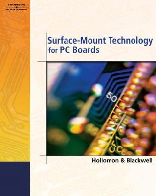 Surface-Mount Technology for PC Boards - Blackwell, Glenn R, and Hollomon, James K