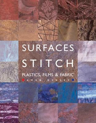 Surfaces for Stitch: A Guide to Creating Surfaces - Techniques and Projects - Hedley, Gwen