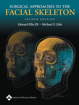 Surgical Approaches to the Facial Skeleton - Ellis, Edward, Dds, and Zide, Michael F, Dds