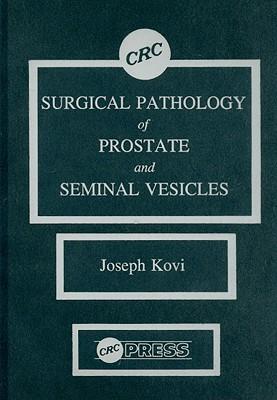 Surgical Pathology of Prostate & Seminal Vesicles - Kovi, Joseph