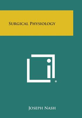 Surgical Physiology - Nash, Joseph