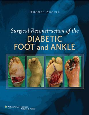Surgical Reconstruction of the Diabetic Foot and Ankle - Zgonis, Thomas, Dpm (Editor)