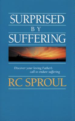Surprised by Suffering - Sproul, R C, Dr., Jr.