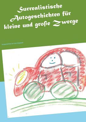 Surrealistische Autogeschichten Fur Kleine Und Grosse Zwerge - Fahrgestell, Luise