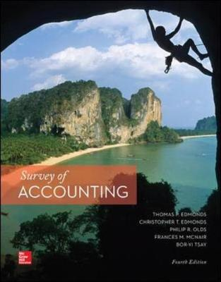 Survey of Accounting - Edmonds, Thomas P., and Edmonds, Christopher, and Olds, Philip R.