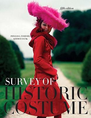 Survey of Historic Costume - Tortora, Phyllis G, and Eubank, Keith