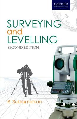 Surveying and Levelling - Subramanian, R.