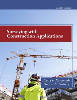 Surveying with Construction Applications - Kavanagh, Barry, and Slattery, Diane K.