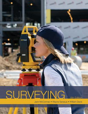 Surveying - McCormac, Jack C, and Sarasua, Wayne A, and Davis, William J