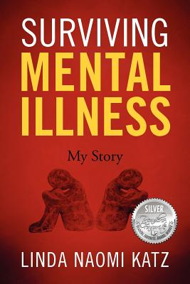 Surviving Mental Illness: My Story - Katz, Linda Naomi