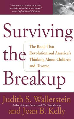Surviving the Breakup: How Children and Parents Cope with Divorce - Wallerstein, Judith S, and Blakeslee, Sandra, and Kelly, Joan Berlin