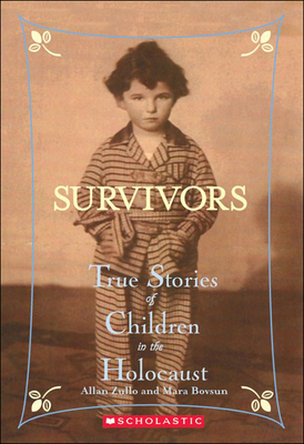 Survivors: True Stories of Children in the Holocaust - Zullo, Allan