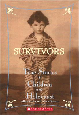 Survivors: True Stories of Children in the Holocaust - Zullo, Allan, and Bovsun, Mara