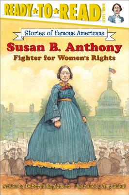Susan B. Anthony: Fighter for Women's Rights - Hopkinson, Deborah