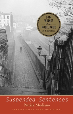 Suspended Sentences: Three Novellas - Modiano, Patrick, and Polizzotti, Mark (Translated by)