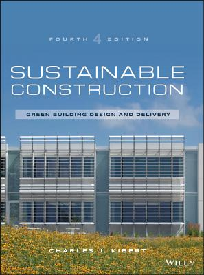 Sustainable Construction: Green Building Design and Delivery - Kibert, Charles J