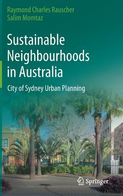 Sustainable Neighbourhoods in Australia: City of Sydney Urban Planning - Rauscher, Raymond Charles, and Momtaz, Salim